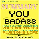 Summary: 'You Are a Badass: How to Stop Doubting Your Greatness and Start Living an Awesome Life' | Readtrepreneur Publishing