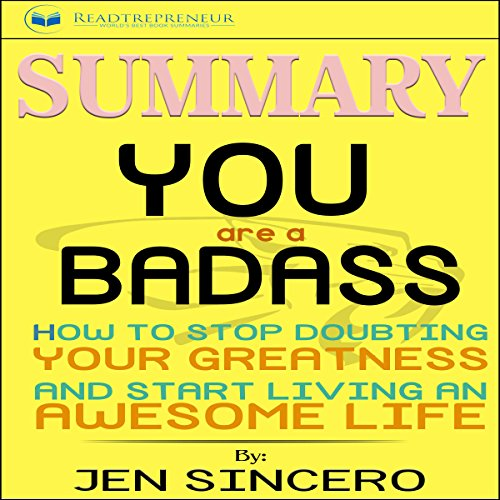 Summary: 'You Are a Badass: How to Stop Doubting Your Greatness and Start Living an Awesome Life'