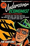 img - for The Undercover Economist, Revised and Updated Edition: Exposing Why the Rich Are Rich, the Poor Are Poor - and Why You Can Never Buy a Decent Used Car! book / textbook / text book