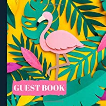 Guest Book: Beautiful Flamingo Birthday Party Guest Book Plus Picture Pages to Keep as a Memory Keep Sake and Treasure Forever