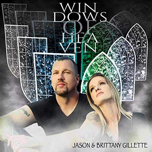 Brittany and Jason Gillette - Windows of Heaven 2018