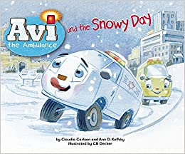 Avi the Ambulance and the Snowy Day: Claudia Carlson, Ann D