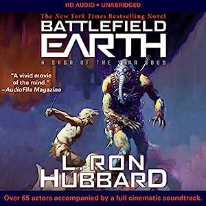 Battlefield Earth: Post-Apocalyptic Sci-Fi and New York Times Bestseller Audiobook by L. Ron Hubbard Narrated by Josh Clark, Scott Menville, Fred Tatascorie, Stefan Rudnicki, Nancy Cartwright, Jim Meskimen, Kaleo Griffith, Enn Reitel