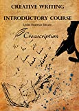 Creative Writing Introductory Course: An introduction to acquiring a creative mindset, amassing creativity and motivation and mastering basic creative writing practices