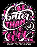 Motivation and Inspiration Quotes: Adult Coloring Book Positive & Uplifting Quotes for women, men, teen and girls