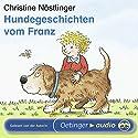Hundegeschichten vom Franz Hörbuch von Christine Nöstlinger Gesprochen von: Christine Nöstlinger