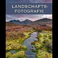 Landschaftsfotografie: Digitale Fotografie, Landschaftsfotos, Fotoworkshop, Reisefotografie