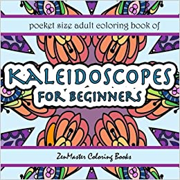 Amazon Pocket Size Adult Coloring Book Kaleidoscopes Travel Books Volume 5 9781548487058 ZenMaster