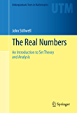 The Real Numbers: An Introduction to Set Theory and Analysis (Undergraduate Texts in Mathematics)