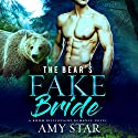 The Bear's Fake Bride: Bears With Money, Book 1 Audiobook by Amy Star, Simply Shifters Narrated by Lili Dubuque