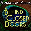 Behind Closed Doors: McClouds & Friends, Book 1 Audiobook by Shannon McKenna Narrated by Nelson Hobbs