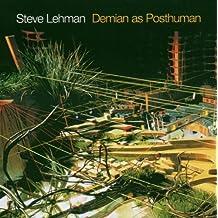 Demian As Posthuman by STEVE LEHMAN (2005-10-18)
