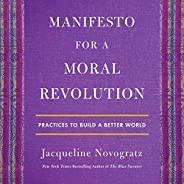 Manifesto for a Moral Revolution: Practices to Build a Better World