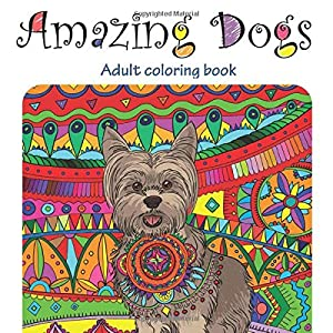 Amazing Dogs: Adult Coloring Book (Great New Christmas Gift Idea 2019 - 2020, Stress Relieving Creative Fun Drawings For Grownups & Teens to Reduce Anxiety & Relax) 24