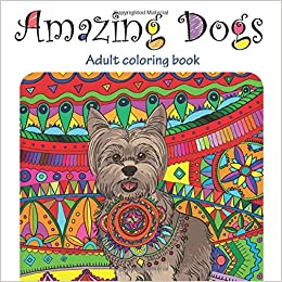 Amazing Dogs Adult Coloring Book Great New Christmas Gift Idea