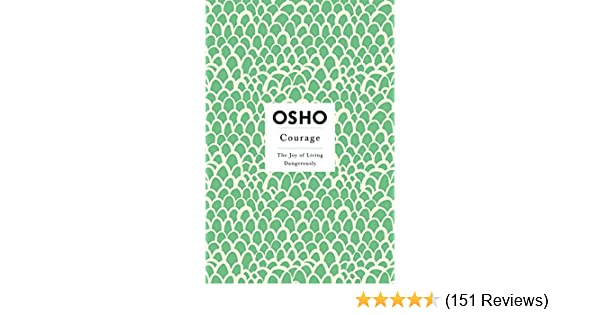 Courage: The Joy of Living Dangerously (Osho Insights for a New Way ...