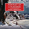 Portrait of a Murderer Audiobook by Anne Meredith Narrated by Simon Darwen