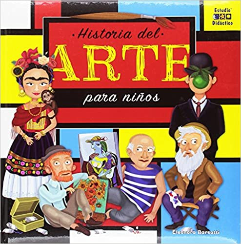 Historia Del Arte Para Niños por Eleonora Barsotti