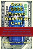 Save Buying Your Next Car This Proven, Danny Tregle, 1425966489