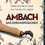 Ambach: Das Strandmädchen (Ambach 4) | Jörg Steinleitner,Matthias Edlinger