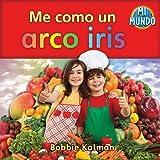 Me Como un Arco Iris, Bobbie Kalman, 0778785785
