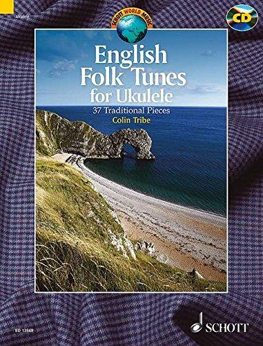 (English Folk Tunes for Ukulele: 37 Traditional Pieces (Schott World Music))