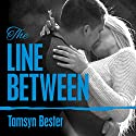 The Line Between: Line Between, Book 1 Audiobook by Tamsyn Bester Narrated by Charles Constant, Jillian Macie