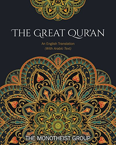 The Great Qur'an: An English Translation (with Arabic Text) by The Monotheist Group
