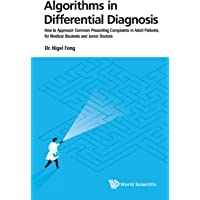 Algorithms in Differential Diagnosis: How to Approach Common Presenting Complaints in Adult Patients, for Medical Students and Junior Doctors