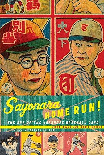 Download Sayonara Home Run!: The Art of the Japanese Baseball Card pdf epub