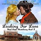 Looking for Love: Mail Order Misdeliveries, Book 2 Hörbuch von Barbara Goss Gesprochen von: Tom Jordan