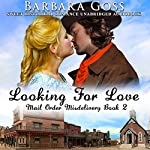 Looking for Love: Mail Order Misdeliveries, Book 2 | Barbara Goss