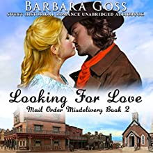 Looking for Love: Mail Order Misdeliveries, Book 2 Audiobook by Barbara Goss Narrated by Tom Jordan
