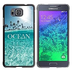 Planetar® ( Ocean Text Sky Blue Summer Palm Tree ) Samsung GALAXY ALPHA G850 Fundas Cover Cubre Hard Case Cover