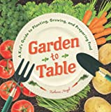 Garden to Table, Katherine Hengel, 1938063422