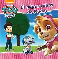 El Súper Robot De Ryder (Paw Patrol | Patrulla