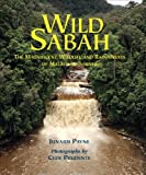 Front cover for the book Wild Sabah: The Magnificent Wildlife and Rainforests of Malaysian Borneo by Junaidi Payne