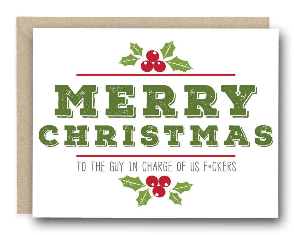 Funny Christmas Card - Merry Christmas To The Guy In Charge Of Us F*ckers