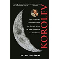 Korolev: How One Man Masterminded the Soviet Drive to Beat America to the Moon