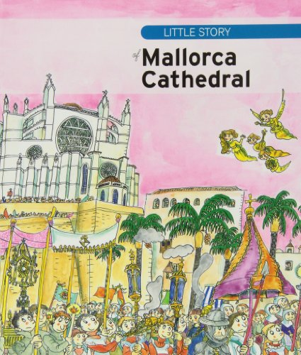 Descargar Libro Little Story Of Mallorca Cathedral Aa.vv