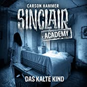 Das kalte Kind (Sinclair Academy 10) | Carson Hammer