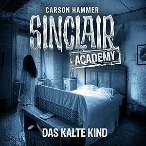 Das kalte Kind (Sinclair Academy 10) Hörbuch
