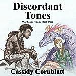 Discordant Tones: War Songs Trilogy, Volume 1 | Cassidy Cornblatt