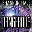 Dangerous Audiobook by Shannon Hale Narrated by Jessica Almasy