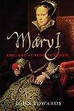 Mary I: England's Catholic Queen (Yale English Monarchs Series) (The Yale English Monarchs Series)