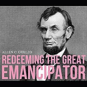 Redeeming the Great Emancipator Audiobook