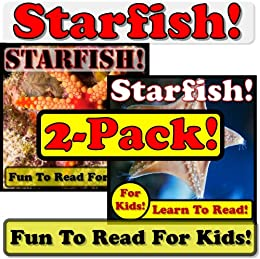 Starfish! 2-Pack of Starfish eBooks - Starfish Photos And Facts Make It Fun! (Over 95+ Pictures of Different Starfish) by [Molina, Monica, Adamsen, Cyndy]