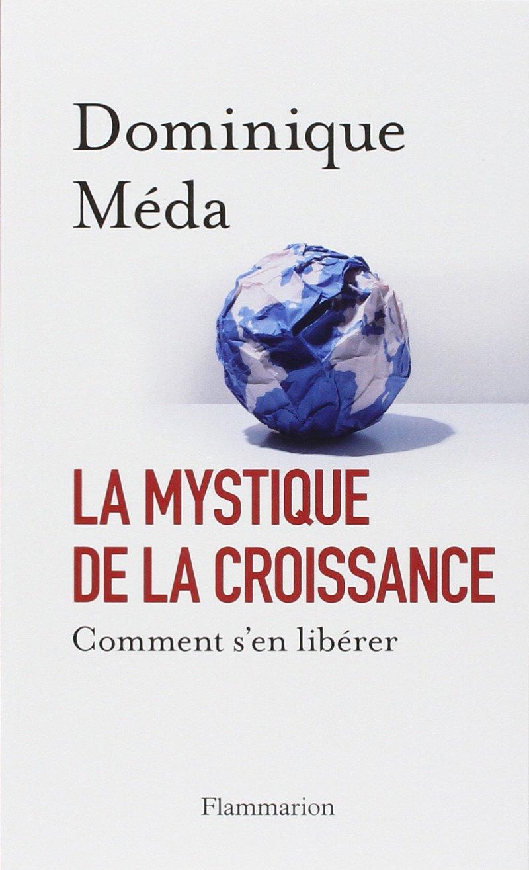 38b4fedc2fb La mystique de la croissance (French Edition)  Dominique Méda ...