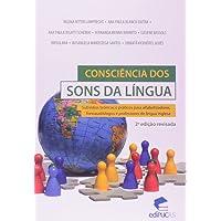 Consciência dos sons da língua: Subsídios teóricos e práticos para alfabetizadores, fonoaudiólogos e professores de língua inglesa