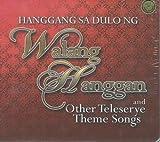 Hanggang Sa Dulo Ng WALANG HANGGAN and other Teleserye Theme Songs